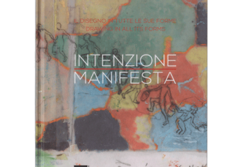 Intenzione manifesta. Drawing in all its forms
